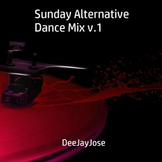 Sunday Alternative Dance Mix Vol1 by DeeJayJose