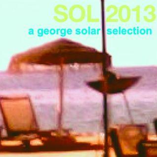SOL 2013 mixtape - a george solar selection