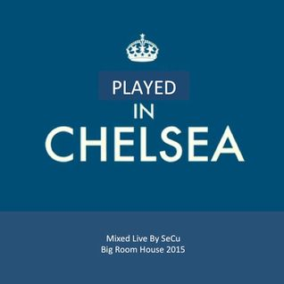 SeCu - Played in Chelsea (Live Mix)