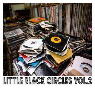 Little Black Circles Vol.2 An All Vinyl 45's Mix