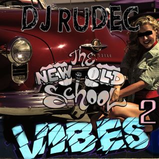 DJ Rudec - The New Old School Vibes 2