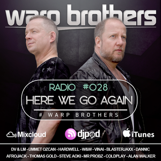 Warp Brothers - Here We Go Again Radio #028