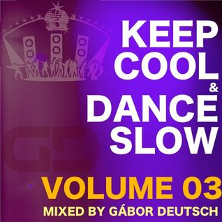 Keep Cool & Dance Slow vol.03