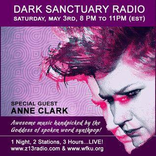 DARK SANCTUARY RADIO (ANNE CLARK SPECIAL) MAY 3RD, 2014