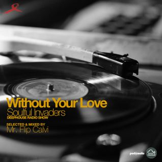 Soulful Invaders | Without Your Love episode | Mr. Flip Calvi