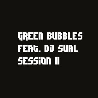 Green Bubbles ft Dj Sual Session