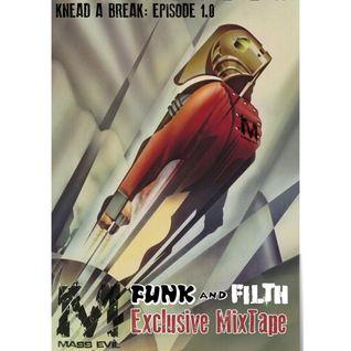 Knead a break. Episode 1 - Funk and Filth