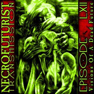 Necrofuturist Transmission #62 - Visions Of A Dead Future