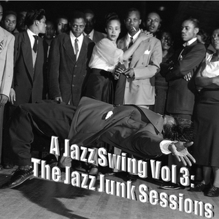 Jazz Swing Vol 3: The Jazz Junk Sessions