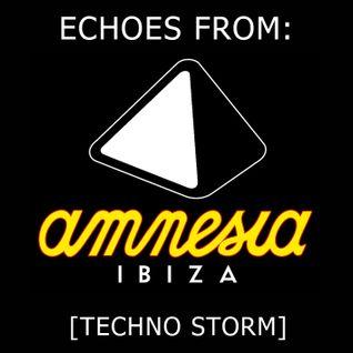 Echoes from Amnesia Ibiza - Summer 2016 [Techno Storm]