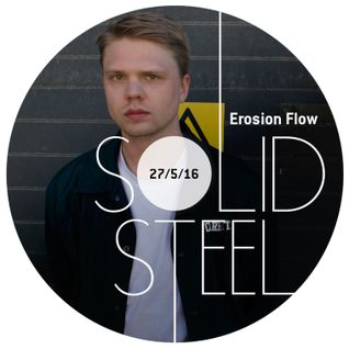 Solid Steel Radio Show 27/5/2016 Hour 2 - Erosion Flow