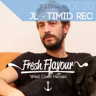 FRESH FLAVOUR PODCAST #020 - JL TIMID RECORDS