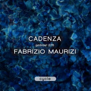 Cadenza Podcast | 075 - Fabrizio Maurizi (Cycle)
