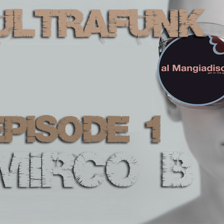 ULTRAFUNK Episode1-A special Funk mix by Mirco B