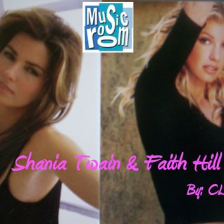 The Music Room's Country Music Mix - Feat. Shania Twain & Faith Hill (Compiled By: CLOWIE 08.07.11)