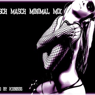 Misch Masch minimal mix mixed by dj kubosss