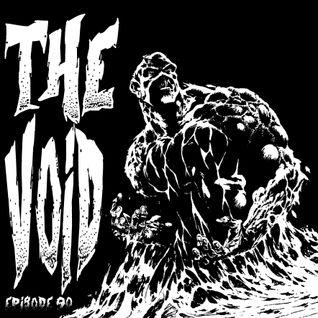 Into The Void Radio - Episode 90