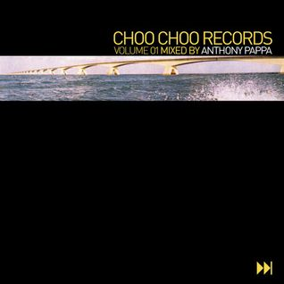 Anthony Pappa - Choo Choo Records (Volume One) 2001