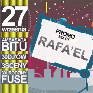Rafa'EL-Essential Promo Mix For Fuse B-Day Party @ Ambasada Bitu