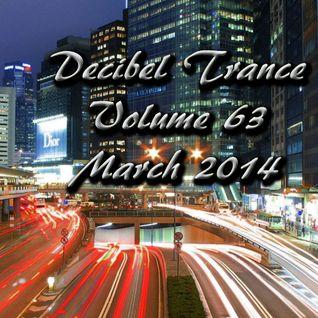 Decibel Trance & Progressive Podcast, Volume 63 - March 2014