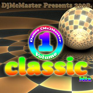 DjMcMaster Presents 2008 - Dance (Mc)Master (Classic)Mix Volume 1.