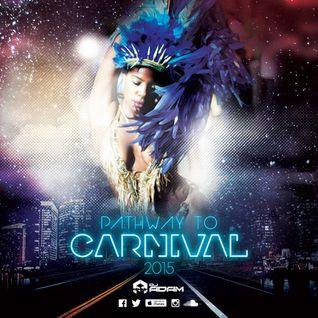 DJ ADAM #2MV Presents Pathway To Carnival 2015