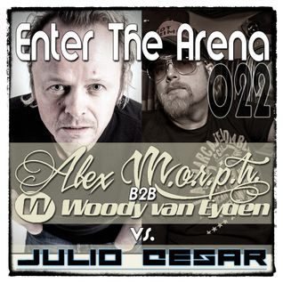 Alex M.O.R.P.H. b2b Woody van Eyden vs. Julio Cesar - Enter The Arena 022