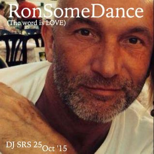 RonSomeDance (the word is LOVE) - DJ SRS