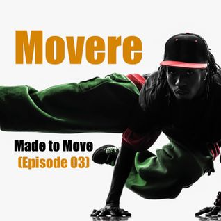 Movere presents Made to Move Episode 03