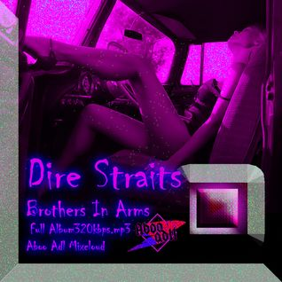 Dire Straits - Brothers In Arms [Full Album -320kbps  Aboo Adl Mixcloud]