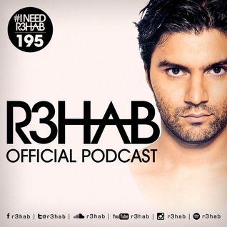 R3HAB - I NEED R3HAB 195