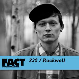 FACT Mix 232: Rockwell
