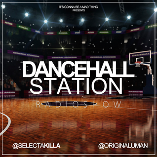 SELECTA KILLA & UMAN - DANCEHALL STATION SHOW #213