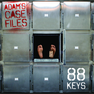 88-Keys - Adam's Case Files