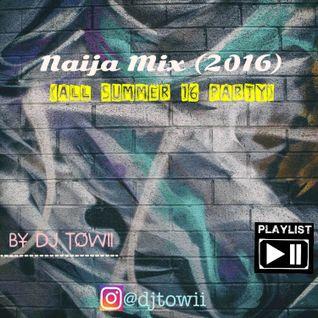 Naija Mix (2016)- All Summer 16 Party