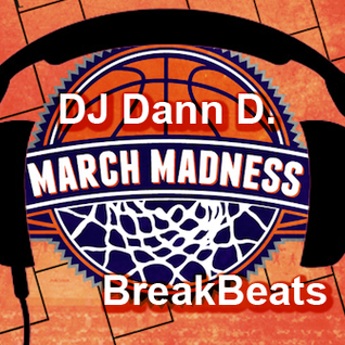 DJ Dann D. - March Madness BreakBeats