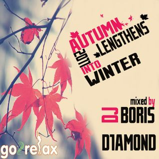 DJ Boris D1AMOND - Autumn Lengthens Into Winter (2011 MIX)