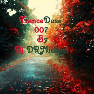 TranceDose Episode 007 By DJ DRMichael