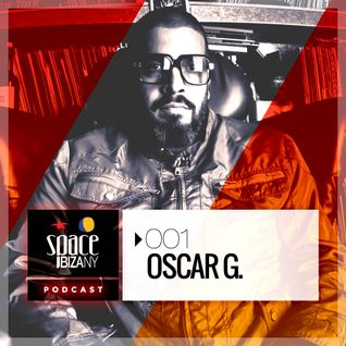 Space Ibiza NY Podcast: 001 Feat. Oscar G