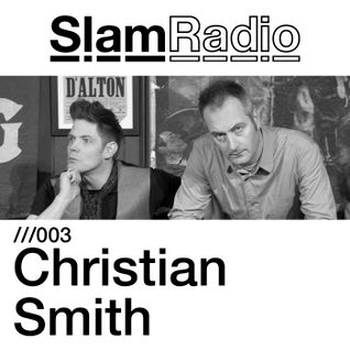 Slam Radio - 003 Christian Smith
