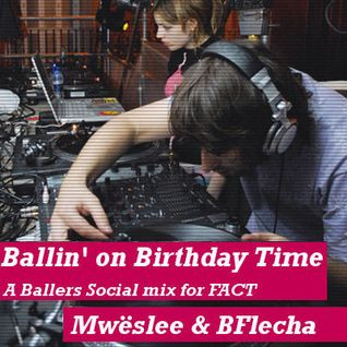 Ballers Social Mix for FACT by Mweslee and BFlecha