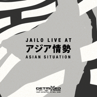 Jailo live at Asian Situation (Getmixed Radio)