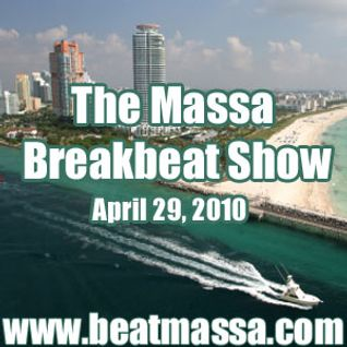 The Massa Breakbeat Show - April 29, 2010