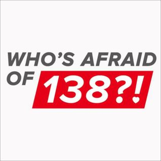 We Are Not Afraid Of 138!! Podcast 006