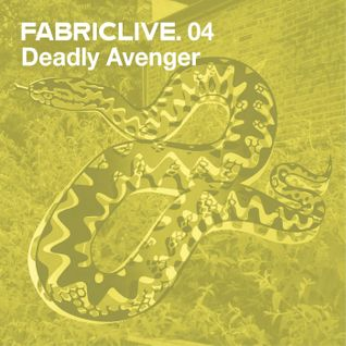 FABRICLIVE 04: Deadly Avenger 30 Min Radio Mix