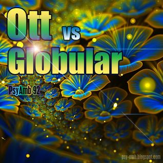 Ott vs Globular - PsyAmb 92