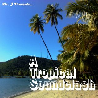 Dr. J Presents: A Tropical Soundclash