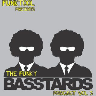Funktool presents The Funky Basstards Podcast vol 3