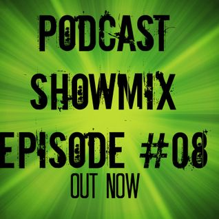 SPECIAL PODCAST SHOWMIX EPISODE #08 [1 HOUR SESION]