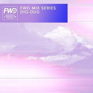 """""""FWD Wednesdays Mix Series - Dig-Dug"""" /// 03-09-15"""
